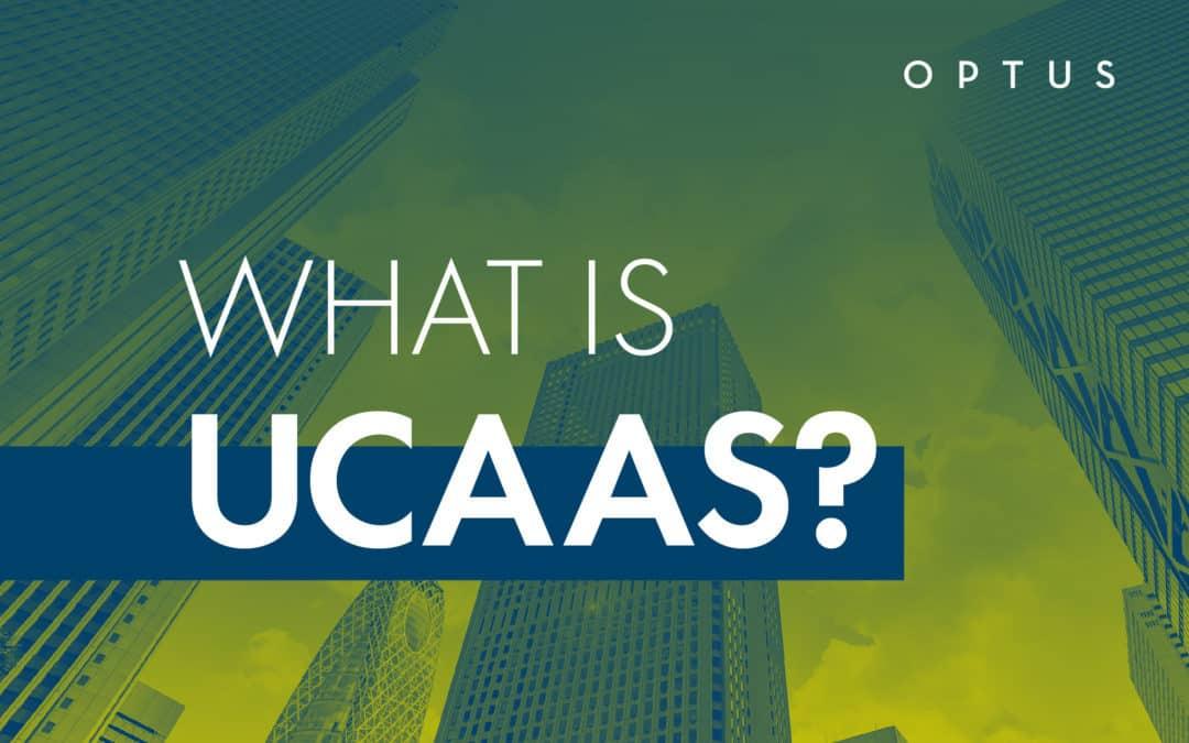 What is UCaaS?