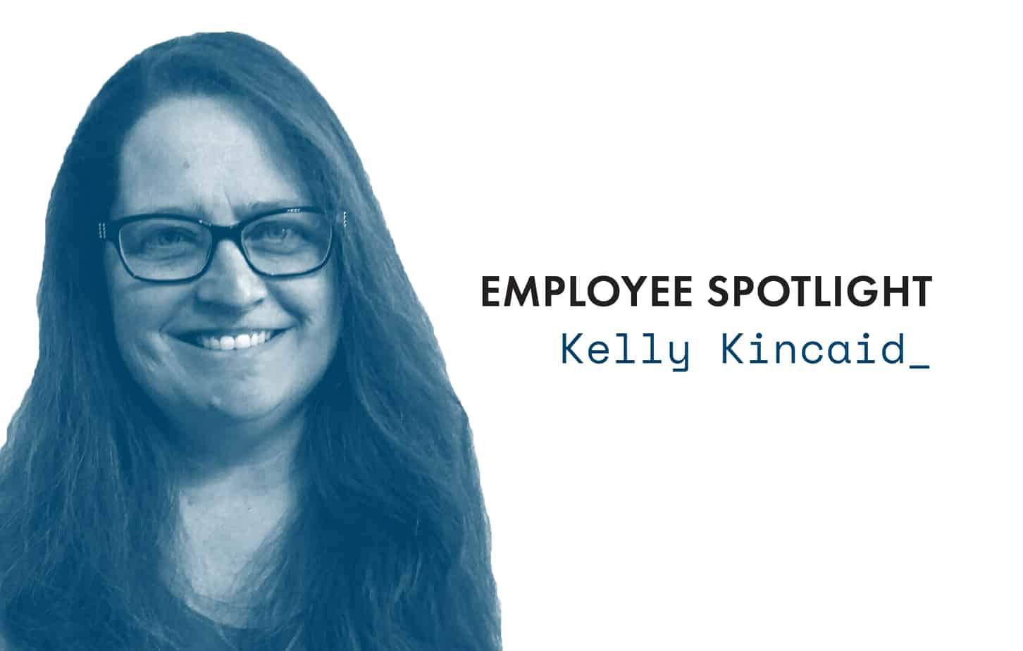 Employee Spotlight | Kelly Kincaid