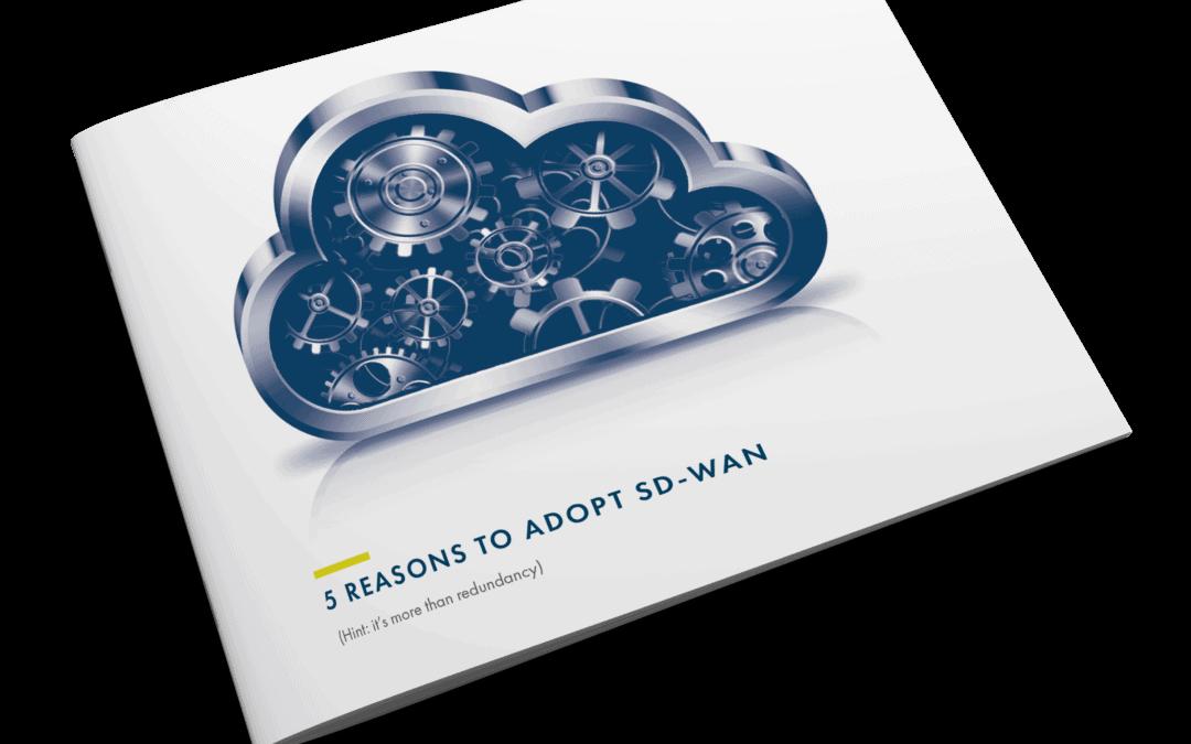 5 Reasons to Adopt SD-WAN