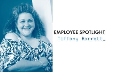 Employee Spotlight | Tiffany Barrett