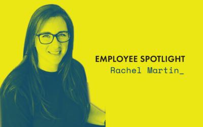 Employee Spotlight | Rachel Martin